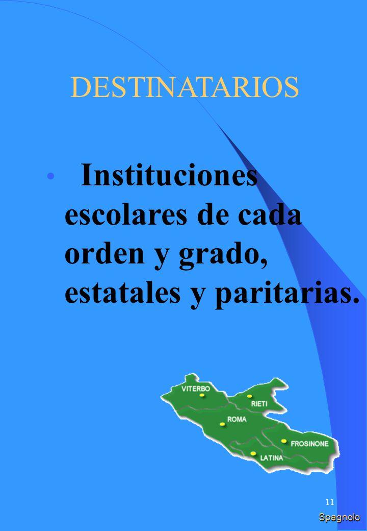 10 DESTINATARI Istituzioni scolastiche di ogni ordine e grado, statali e paritarie. Italia