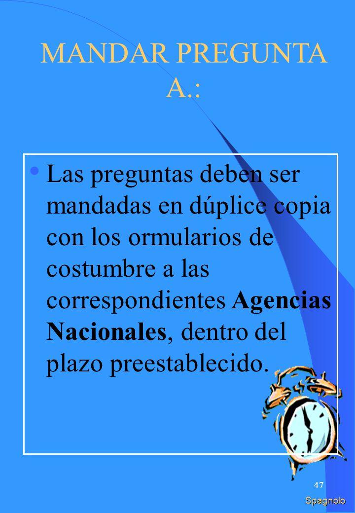 46 INVIARE DOMANDA A: Le domande vanno inviate in duplice copia con i formulari di rito alle rispettive Agenzie Nazionali, entro la scadenza prestabilita.