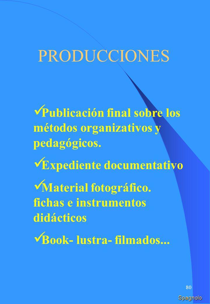79 Pubblicazione finale sui metodi organizzative e pedagogici.