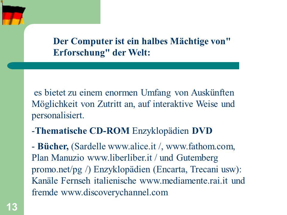 14 - Le principali biblioteche sono raggiungibili con il catalogo Opac, www.aib.it/aib/lis/opac1.htm; molte riviste sono on line, altre offrono saggi gratuiti e la possibilità di abbonarsi, spesso le notizie di scoperte scientifiche sono prima in rete che in formato cartaceowww.aib.it/aib/lis/opac1.htm Il computer è un potente mezzo di esplorazione del mondo: