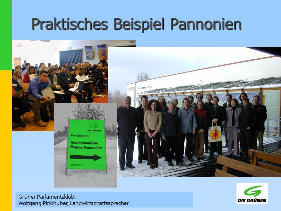 Grüner Parlamentsklub: Wolfgang Pirklhuber, Landwirtschaftssprecher Praktisches Beispiel Pannonien