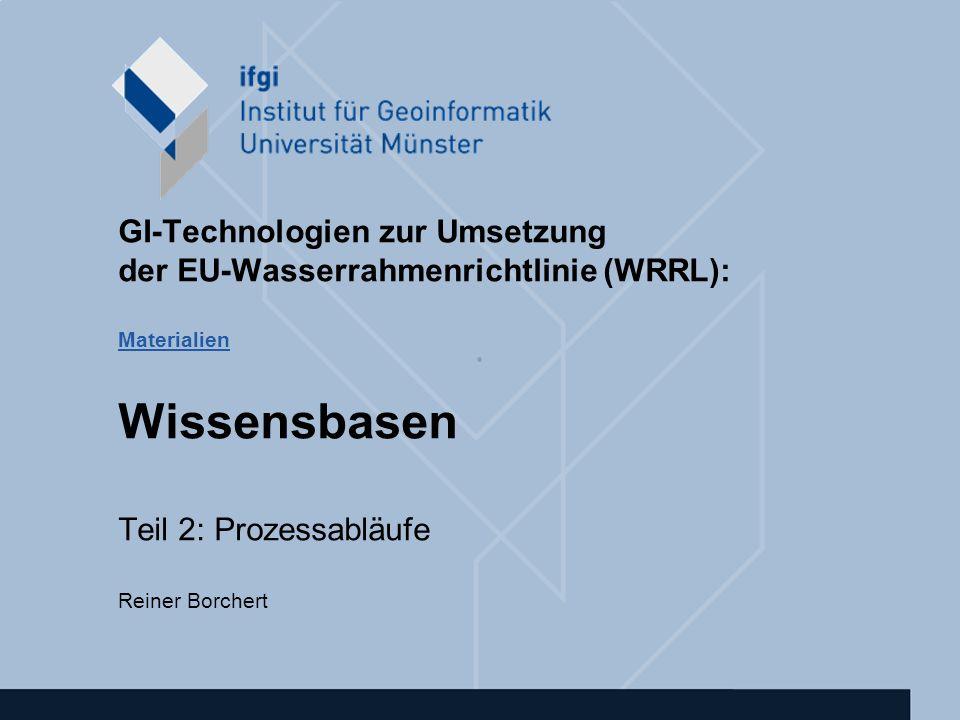 GI-Technologien zur Umsetzung der EU-Wasserrahmenrichtlinie (WRRL) – SS 2003 Reiner Borchert Prozessabläufe (21.5.) Dynamische Prozesse in Ontologien.