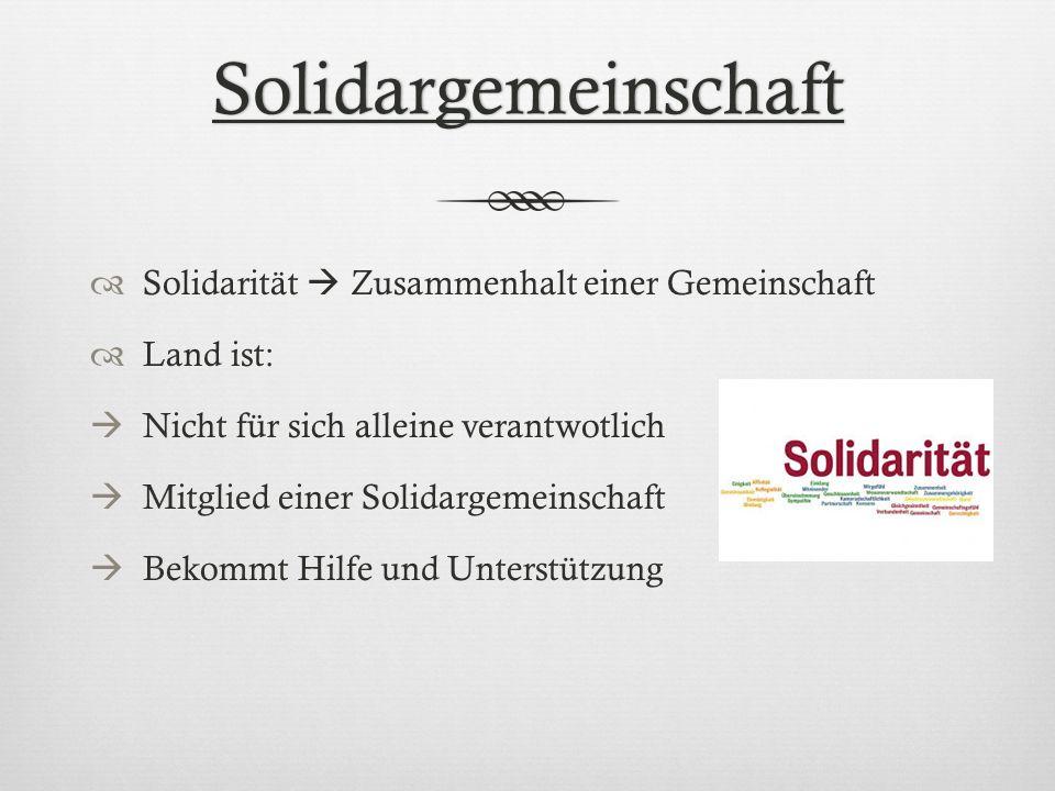 Solidargemeinschaft Solidarität Zusammenhalt einer Gemeinschaft Land ist: Nicht für sich alleine verantwotlich Mitglied einer Solidargemeinschaft Beko