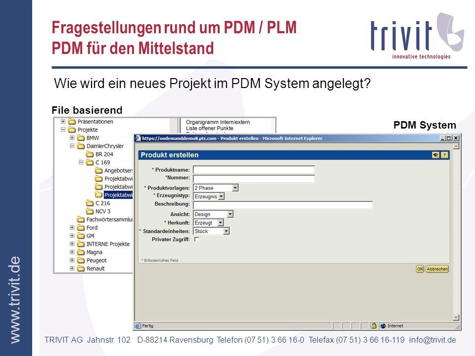 TRIVIT AG Jahnstr. 102 D-88214 Ravensburg Telefon (07 51) 3 66 16-0 Telefax (07 51) 3 66 16-119 info@trivit.de www.trivit.de Fragestellungen rund um P
