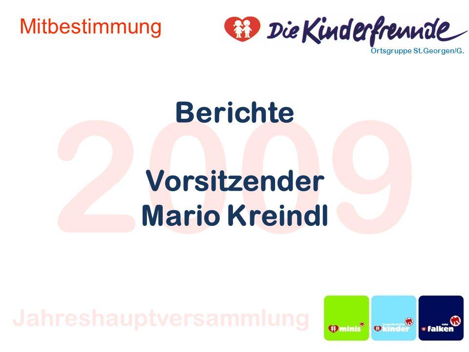 2009 Ortsgruppe St.Georgen/G. Jahreshauptversammlung Mitbestimmung Berichte Vorsitzender Mario Kreindl