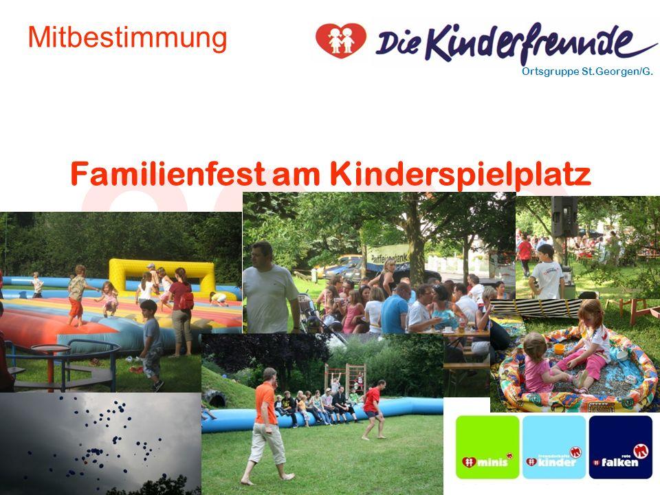 2009 Ortsgruppe St.Georgen/G. Jahreshauptversammlung Mitbestimmung Familienfest am Kinderspielplatz
