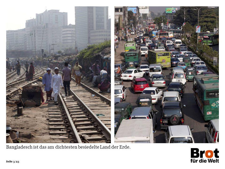 Seite 4/23 In den Slums der 14-Millionen-Einwohner-Metropole Dhaka leben die Menschen in bitterer Armut.
