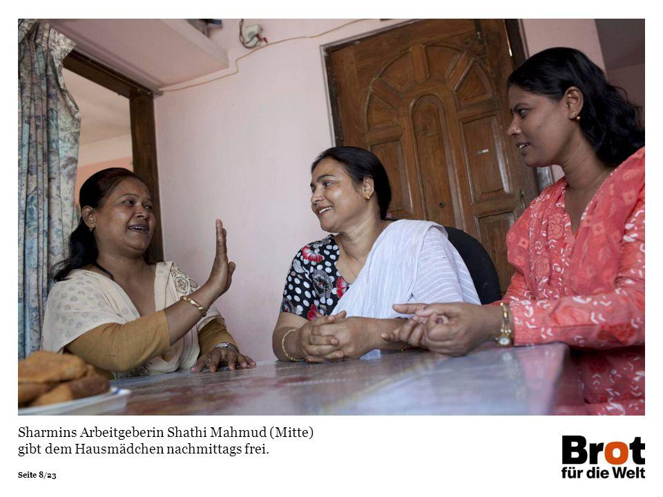 Seite 8/23 Sharmins Arbeitgeberin Shathi Mahmud (Mitte) gibt dem Hausmädchen nachmittags frei.