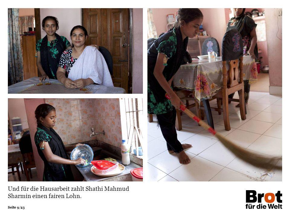 Seite 9/23 Und für die Hausarbeit zahlt Shathi Mahmud Sharmin einen fairen Lohn.