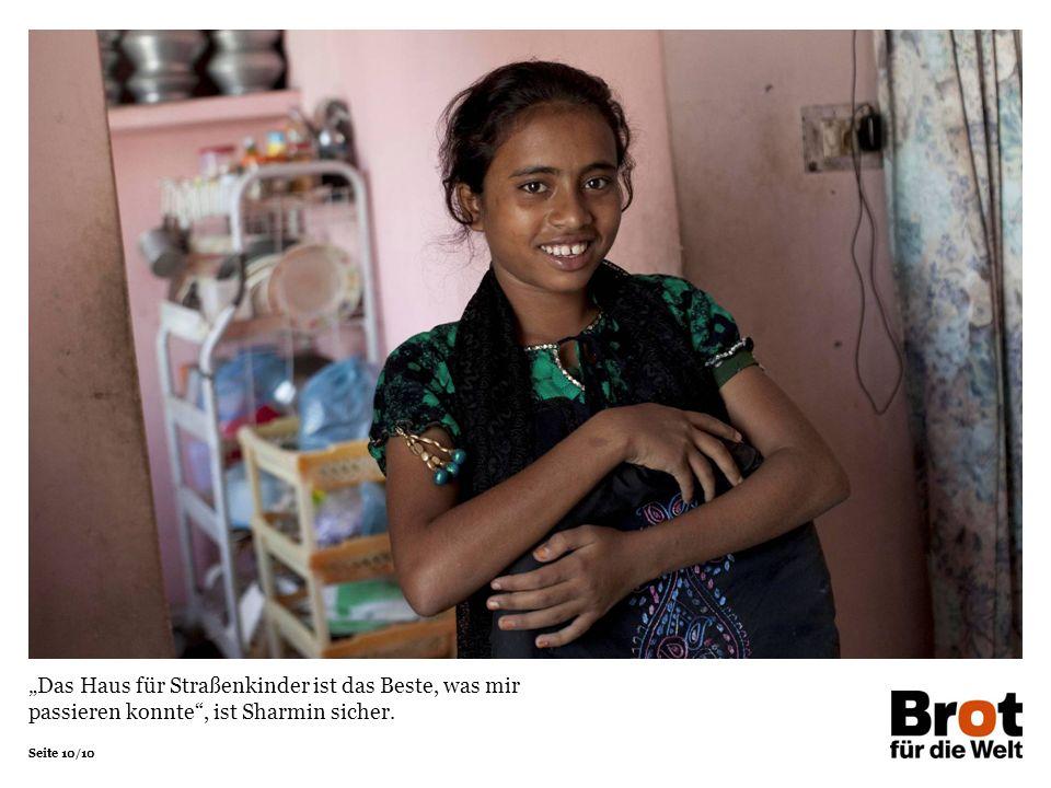 Seite 10/10 Das Haus für Straßenkinder ist das Beste, was mir passieren konnte, ist Sharmin sicher.