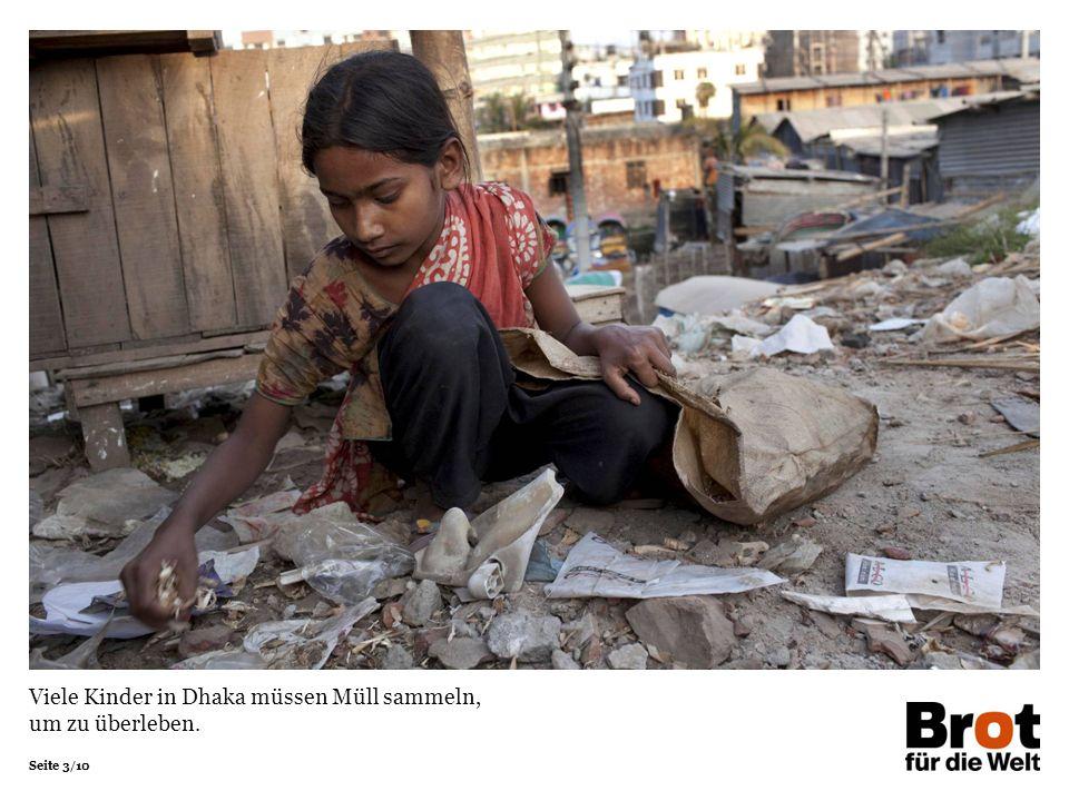 Seite 3/10 Viele Kinder in Dhaka müssen Müll sammeln, um zu überleben.