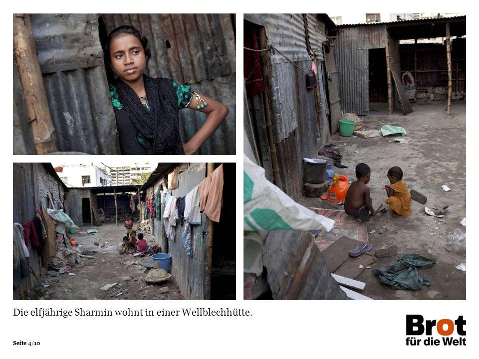 Seite 4/10 Die elfjährige Sharmin wohnt in einer Wellblechhütte.