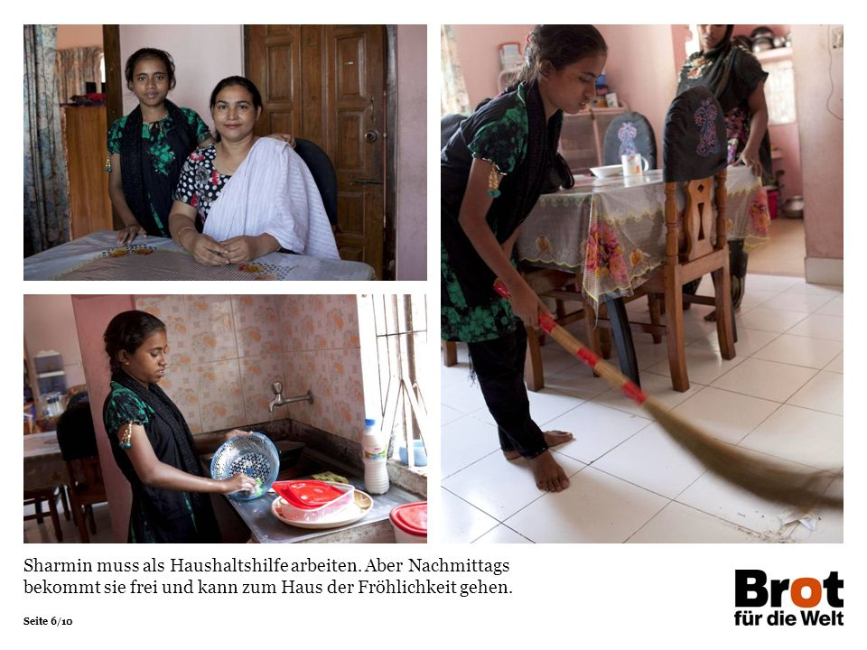 Seite 6/10 Sharmin muss als Haushaltshilfe arbeiten. Aber Nachmittags bekommt sie frei und kann zum Haus der Fröhlichkeit gehen.