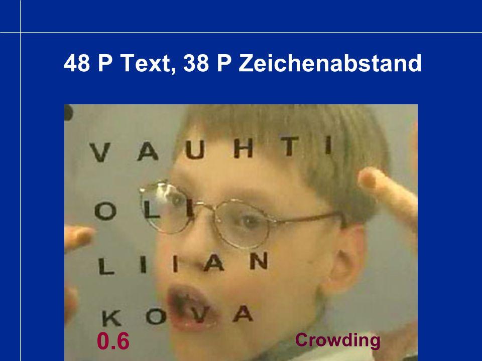 48 P Text, 38 P Zeichenabstand Crowding 0.6