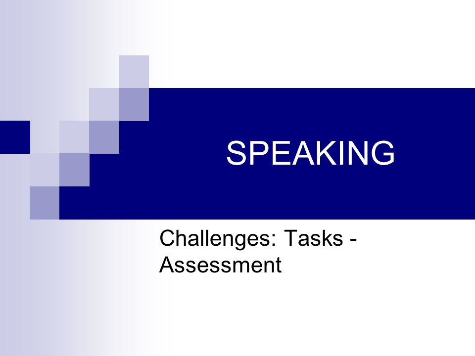 SPEAKING Challenges: Tasks - Assessment
