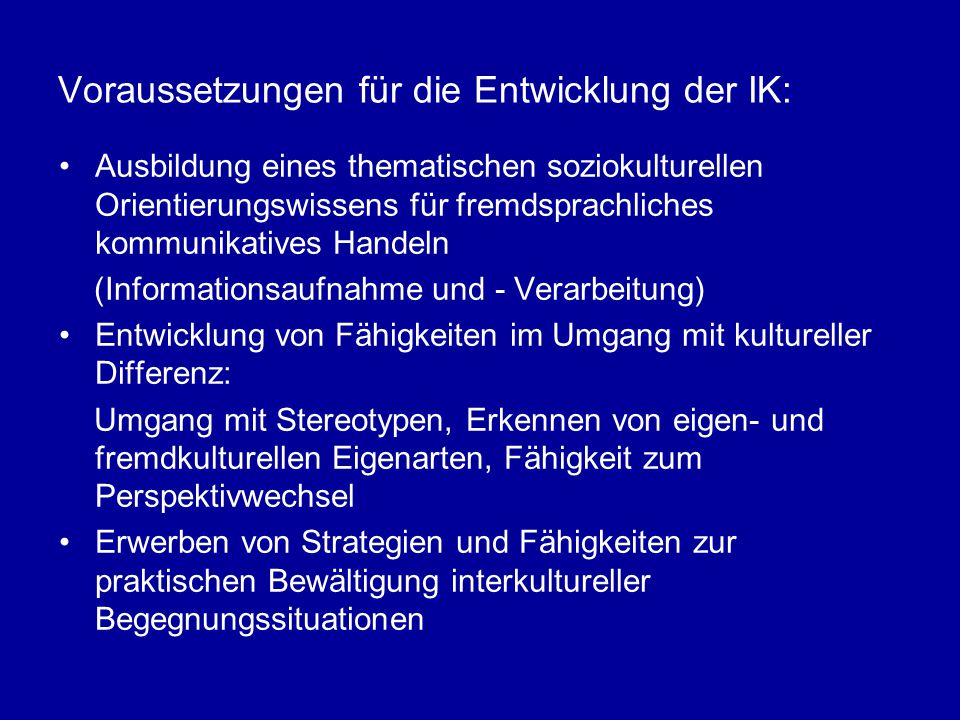 Voraussetzungen für die Entwicklung der IK: Ausbildung eines thematischen soziokulturellen Orientierungswissens für fremdsprachliches kommunikatives H