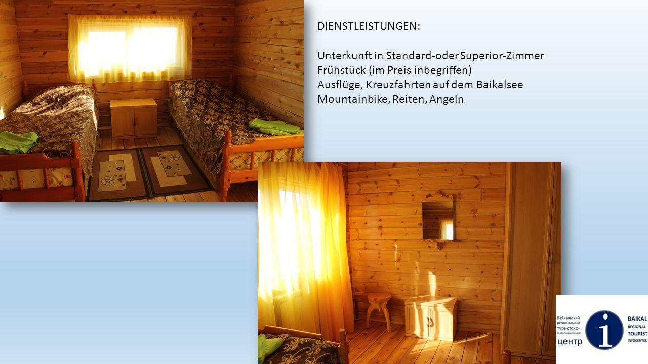 DIENSTLEISTUNGEN: Unterkunft in Standard-oder Superior-Zimmer Frühstück (im Preis inbegriffen) Ausflüge, Kreuzfahrten auf dem Baikalsee Mountainbike,