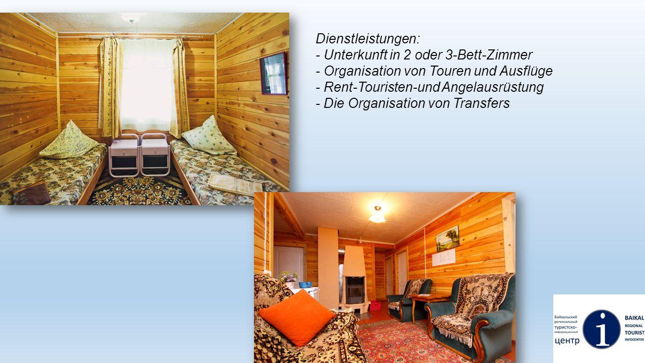 Dienstleistungen: - Unterkunft in 2 oder 3-Bett-Zimmer - Organisation von Touren und Ausflüge - Rent-Touristen-und Angelausrüstung - Die Organisation