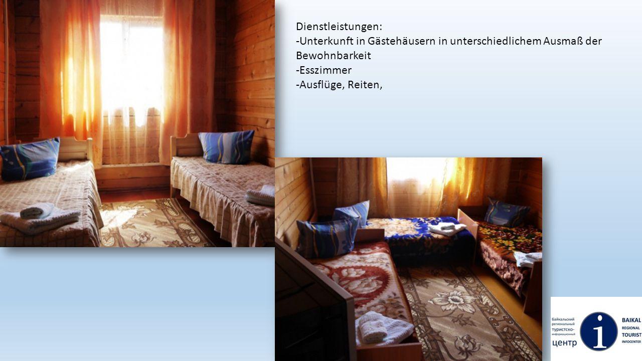Dienstleistungen: -Unterkunft in Gästehäusern in unterschiedlichem Ausmaß der Bewohnbarkeit -Esszimmer -Ausflüge, Reiten,