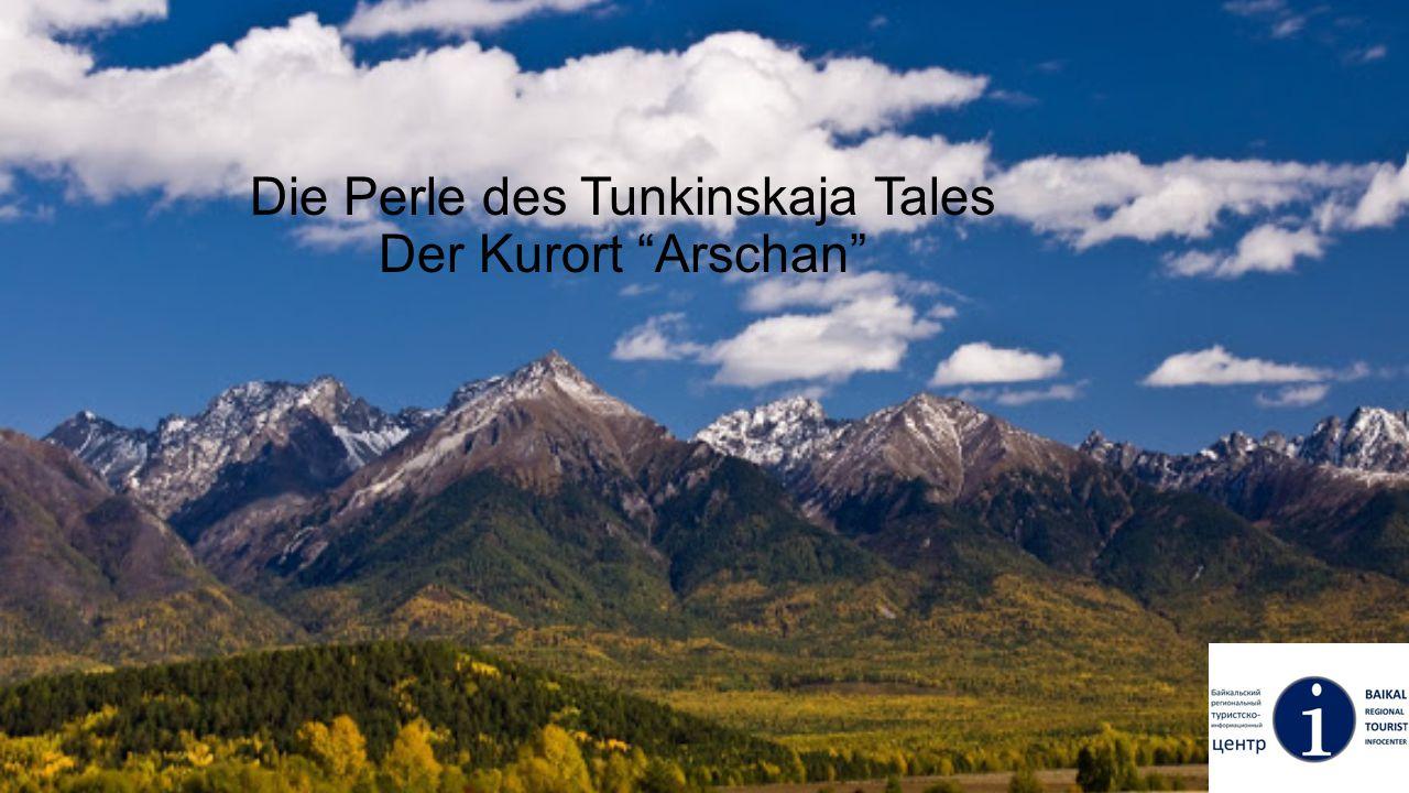 Die Perle des Tunkinskaja Tales Der Kurort Arschan