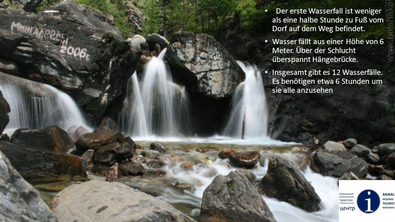 Der erste Wasserfall ist weniger als eine halbe Stunde zu Fuß vom Dorf auf dem Weg befindet. Wasser fällt aus einer Höhe von 6 Meter. Über der Schluch
