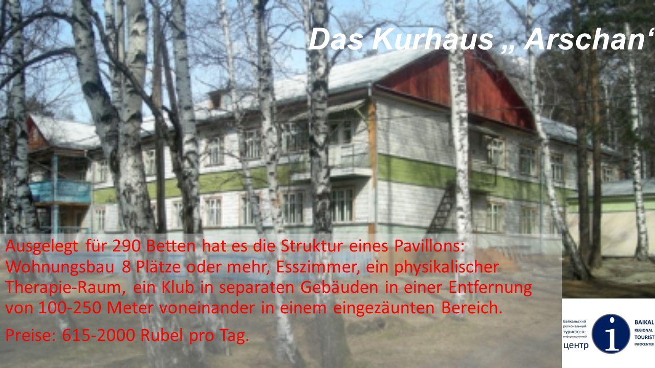 Das Kurhaus Arschan Ausgelegt für 290 Betten hat es die Struktur eines Pavillons: Wohnungsbau 8 Plätze oder mehr, Esszimmer, ein physikalischer Therap