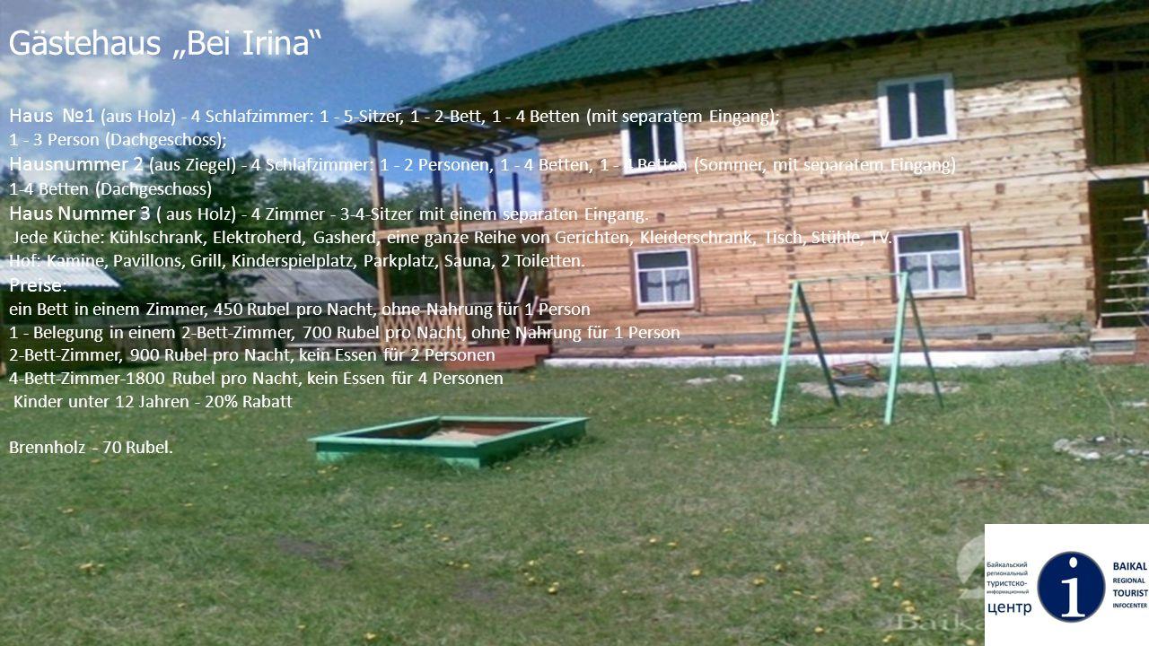 Gästehaus Bei Irina Haus 1 (aus Holz) - 4 Schlafzimmer: 1 - 5-Sitzer, 1 - 2-Bett, 1 - 4 Betten (mit separatem Eingang); 1 - 3 Person (Dachgeschoss); H