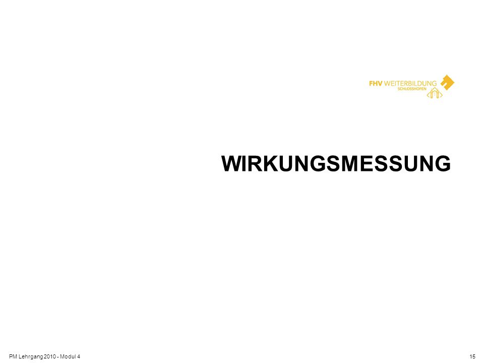 WIRKUNGSMESSUNG PM Lehrgang 2010 - Modul 415