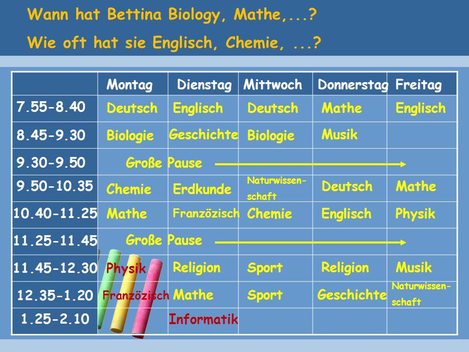 Wann hat Bettina Biology, Mathe,....Wie oft hat sie Englisch, Chemie,....