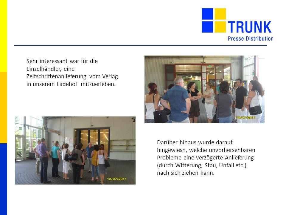Sehr interessant war für die Einzelhändler, eine Zeitschriftenanlieferung vom Verlag in unserem Ladehof mitzuerleben. Darüber hinaus wurde darauf hing