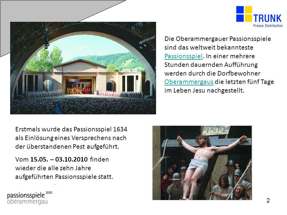 2 Die Oberammergauer Passionsspiele sind das weltweit bekannteste Passionsspiel. In einer mehrere Stunden dauernden Aufführung werden durch die Dorfbe