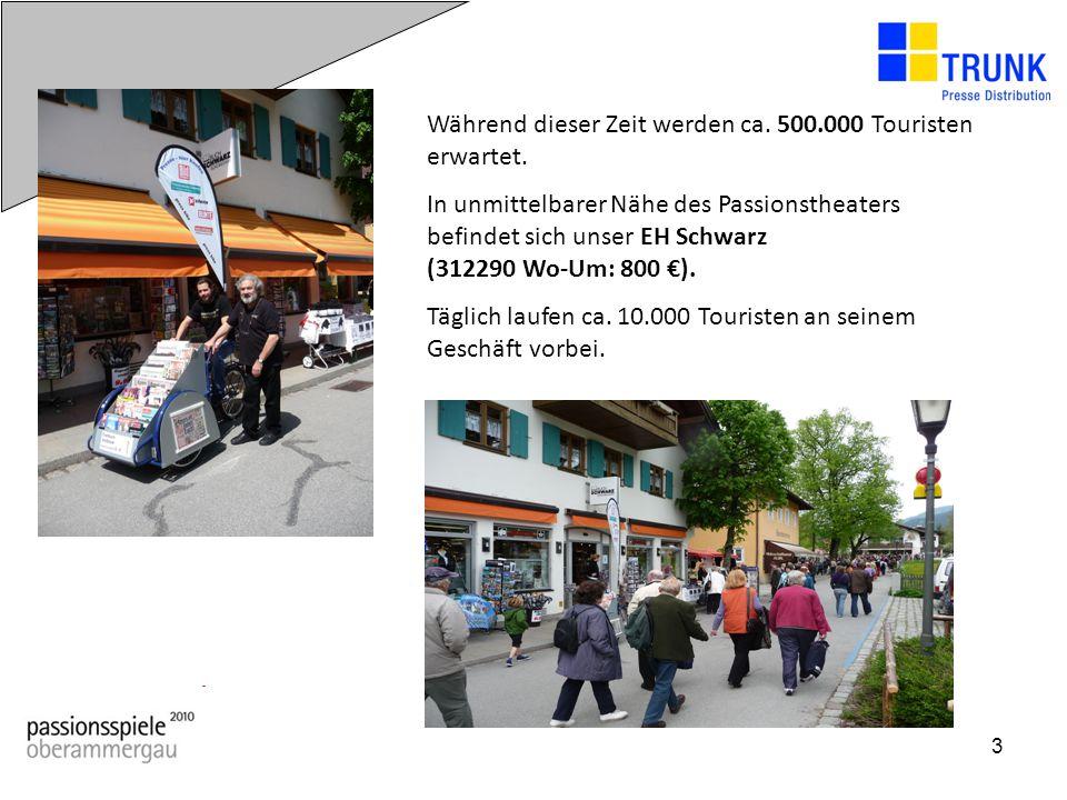 3 Während dieser Zeit werden ca. 500.000 Touristen erwartet. In unmittelbarer Nähe des Passionstheaters befindet sich unser EH Schwarz (312290 Wo-Um: