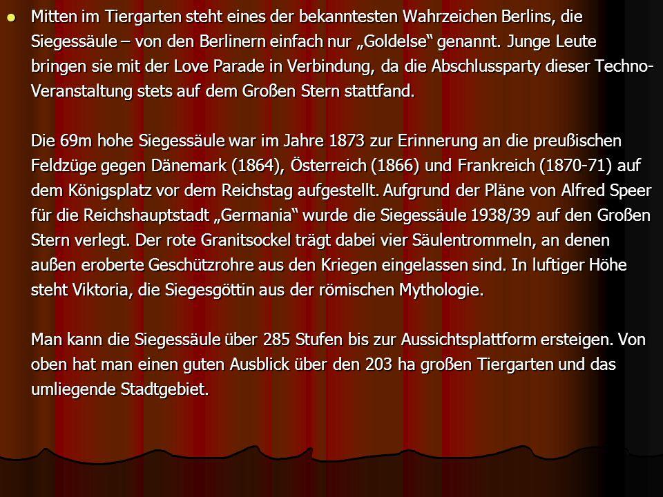 Mitten im Tiergarten steht eines der bekanntesten Wahrzeichen Berlins, die Siegessäule – von den Berlinern einfach nur Goldelse genannt. Junge Leute b