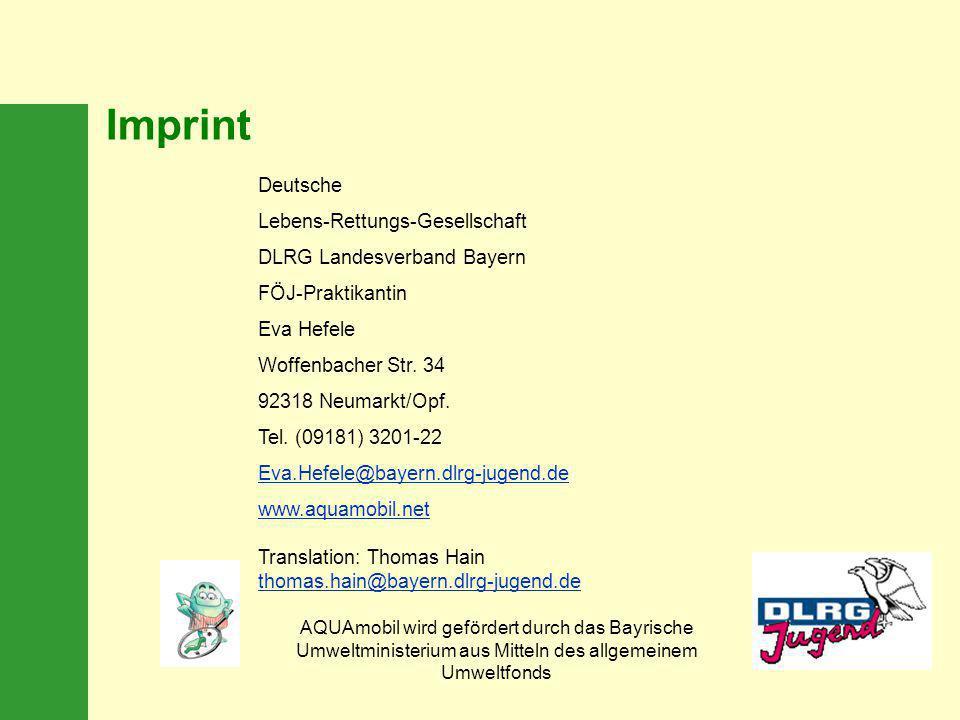 Imprint Deutsche Lebens-Rettungs-Gesellschaft DLRG Landesverband Bayern FÖJ-Praktikantin Eva Hefele Woffenbacher Str. 34 92318 Neumarkt/Opf. Tel. (091