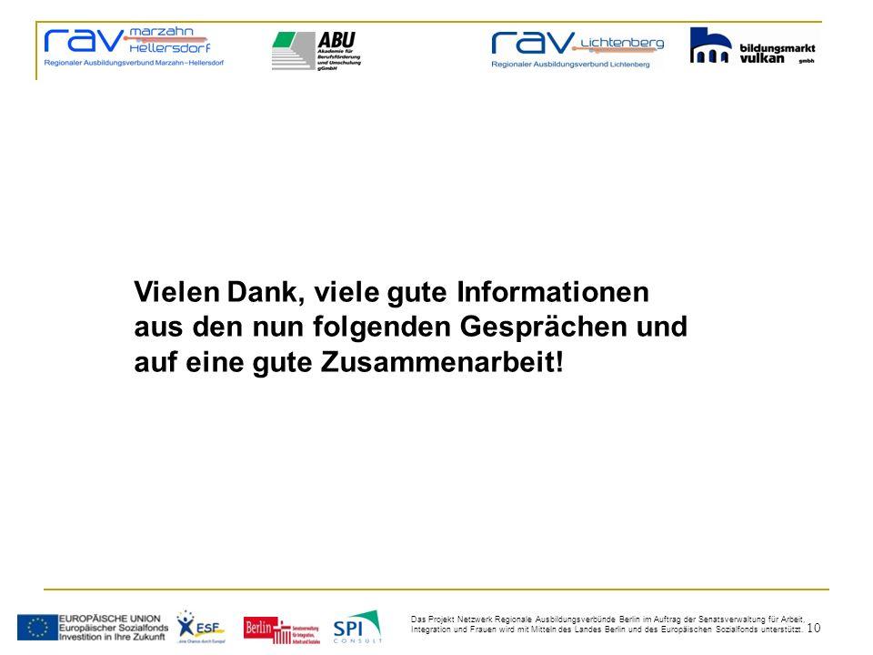 10 Das Projekt Netzwerk Regionale Ausbildungsverbünde Berlin im Auftrag der Senatsverwaltung für Arbeit, Integration und Frauen wird mit Mitteln des L