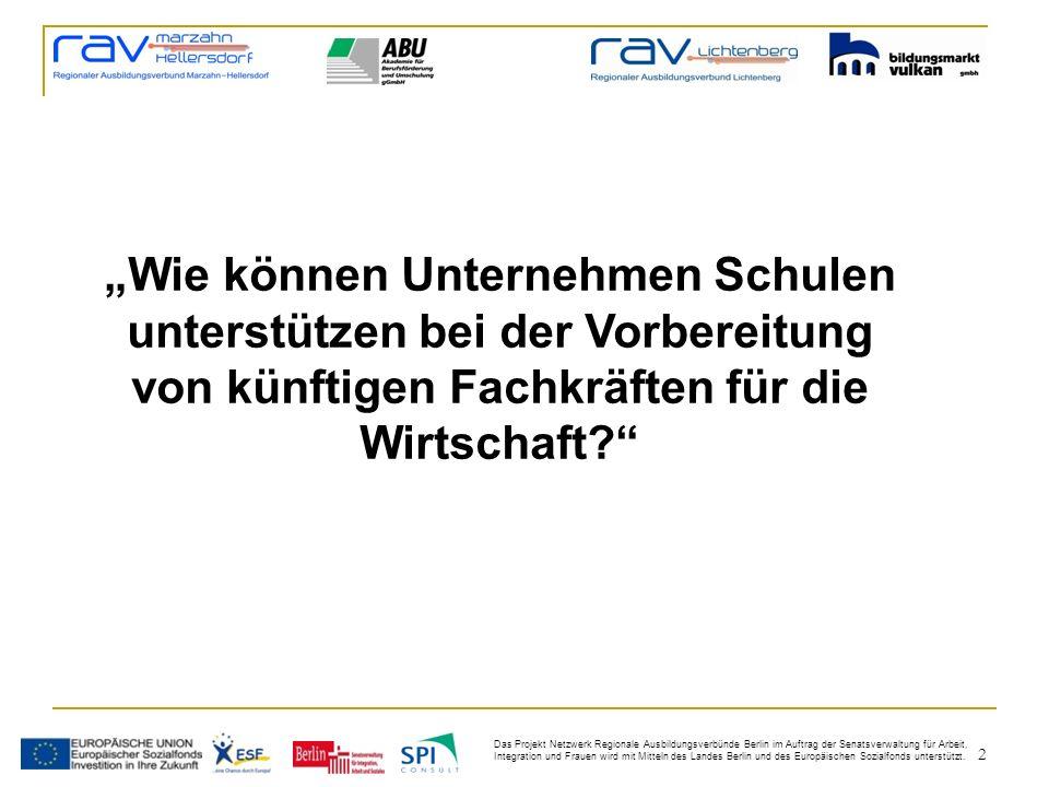 2 Das Projekt Netzwerk Regionale Ausbildungsverbünde Berlin im Auftrag der Senatsverwaltung für Arbeit, Integration und Frauen wird mit Mitteln des Landes Berlin und des Europäischen Sozialfonds unterstützt.