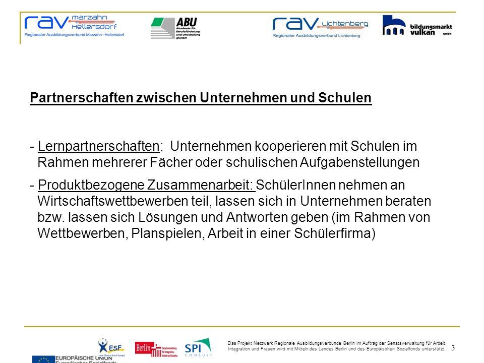 3 Das Projekt Netzwerk Regionale Ausbildungsverbünde Berlin im Auftrag der Senatsverwaltung für Arbeit, Integration und Frauen wird mit Mitteln des Landes Berlin und des Europäischen Sozialfonds unterstützt.