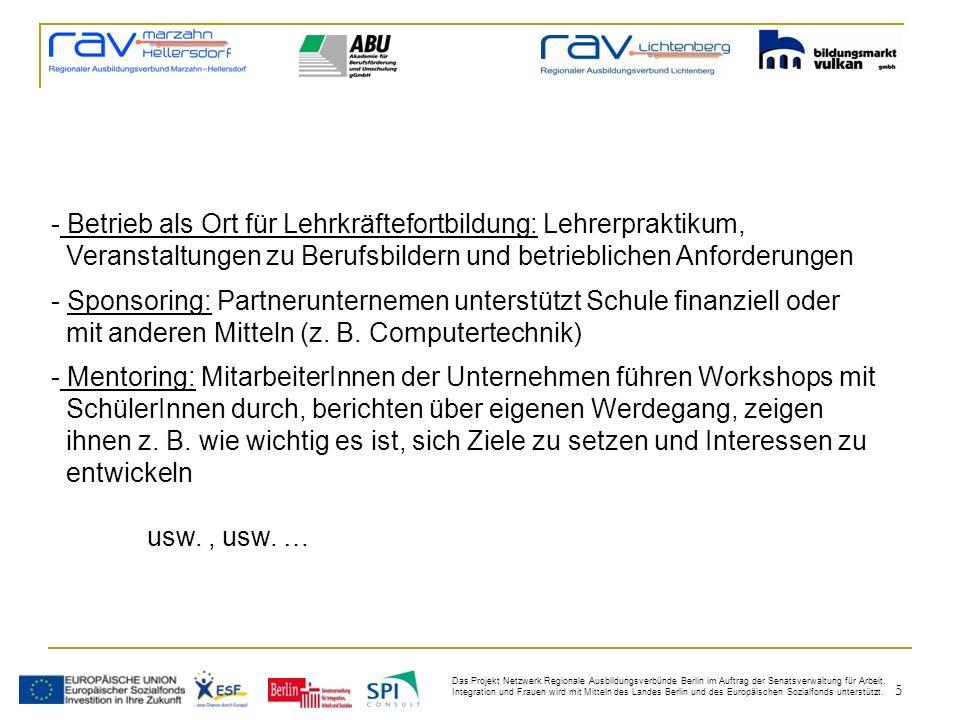 5 Das Projekt Netzwerk Regionale Ausbildungsverbünde Berlin im Auftrag der Senatsverwaltung für Arbeit, Integration und Frauen wird mit Mitteln des Landes Berlin und des Europäischen Sozialfonds unterstützt.