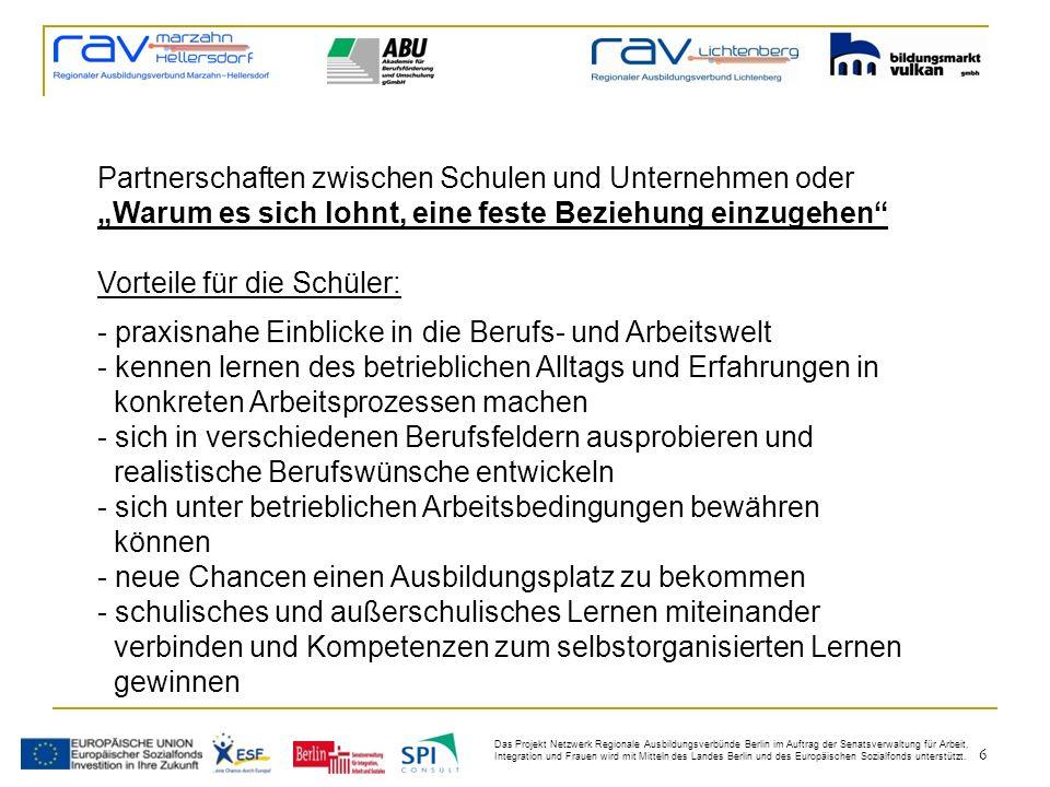 6 Das Projekt Netzwerk Regionale Ausbildungsverbünde Berlin im Auftrag der Senatsverwaltung für Arbeit, Integration und Frauen wird mit Mitteln des Landes Berlin und des Europäischen Sozialfonds unterstützt.