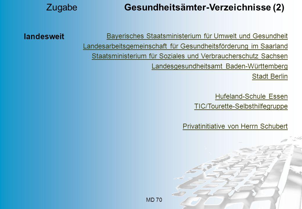 MD 70 Zugabe Gesundheitsämter-Verzeichnisse (2) Bayerisches Staatsministerium für Umwelt und Gesundheit Landesarbeitsgemeinschaft für Gesundheitsförde