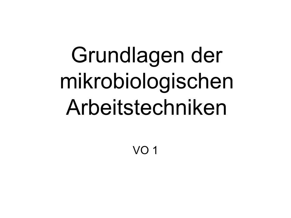 Grundlagen der mikrobiologischen Arbeitstechniken VO 1