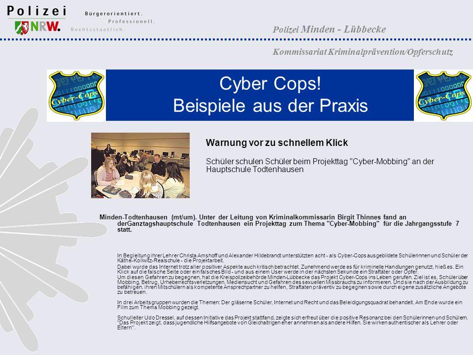 Polizei Minden - Lübbecke Kommissariat Kriminalprävention/Opferschutz Cyber Cops! Beispiele aus der Praxis Warnung vor zu schnellem Klick Schüler schu