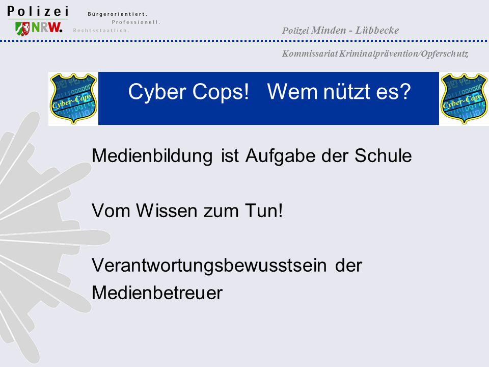 Polizei Minden - Lübbecke Kommissariat Kriminalprävention/Opferschutz Medienbildung ist Aufgabe der Schule Vom Wissen zum Tun! Verantwortungsbewusstse