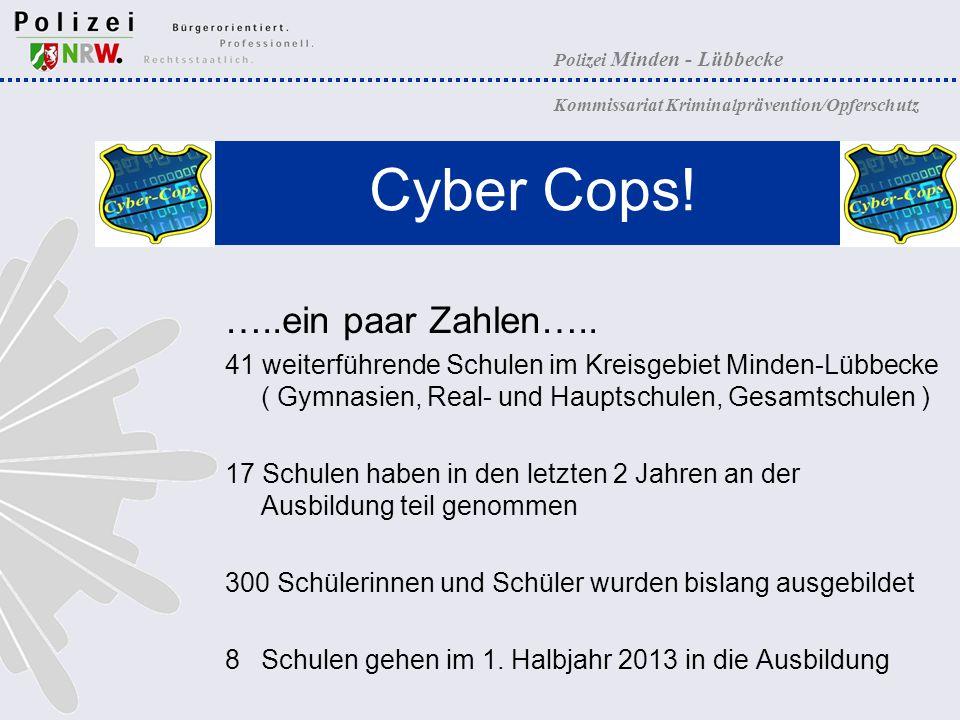 Polizei Minden - Lübbecke Kommissariat Kriminalprävention/Opferschutz Cyber Cops! …..ein paar Zahlen….. 41 weiterführende Schulen im Kreisgebiet Minde