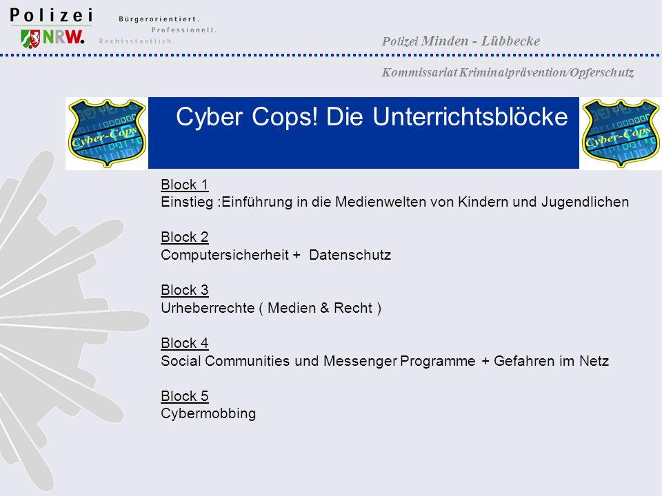Polizei Minden - Lübbecke Kommissariat Kriminalprävention/Opferschutz Cyber Cops! Die Unterrichtsblöcke Block 1 Einstieg :Einführung in die Medienwelt
