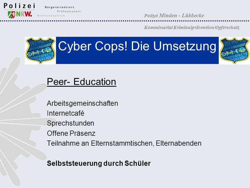 Polizei Minden - Lübbecke Kommissariat Kriminalprävention/Opferschutz Cyber Cops! Die Umsetzung Peer- Education Arbeitsgemeinschaften Internetcafé Spr