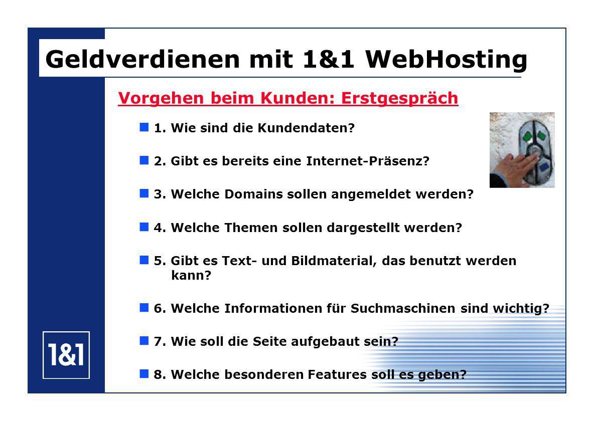 Geldverdienen mit 1&1 WebHosting Vorgehen beim Kunden: Erstgespräch 1.