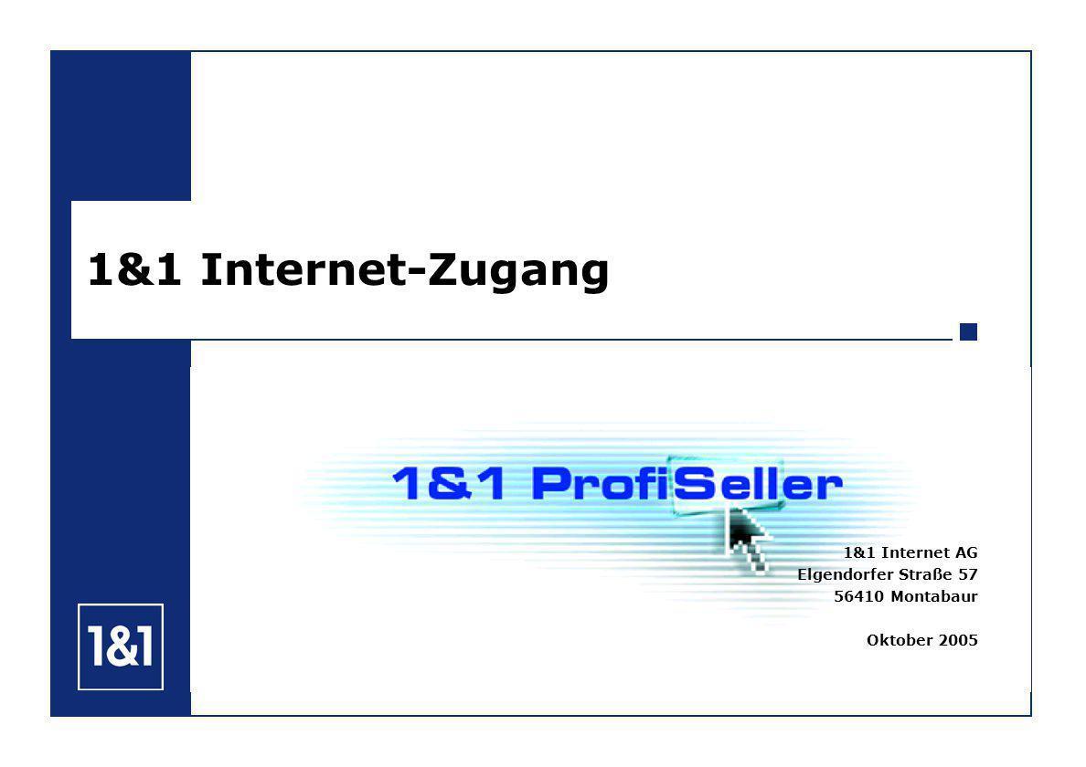 1&1 Internet-Zugang 1&1 Internet AG Elgendorfer Straße 57 56410 Montabaur Oktober 2005