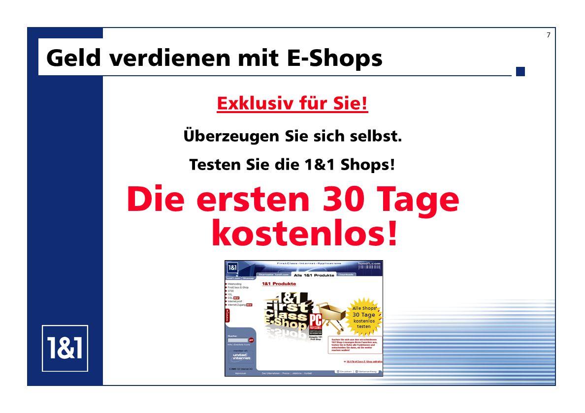 Geld verdienen mit E-Shops Die ersten 30 Tage kostenlos.