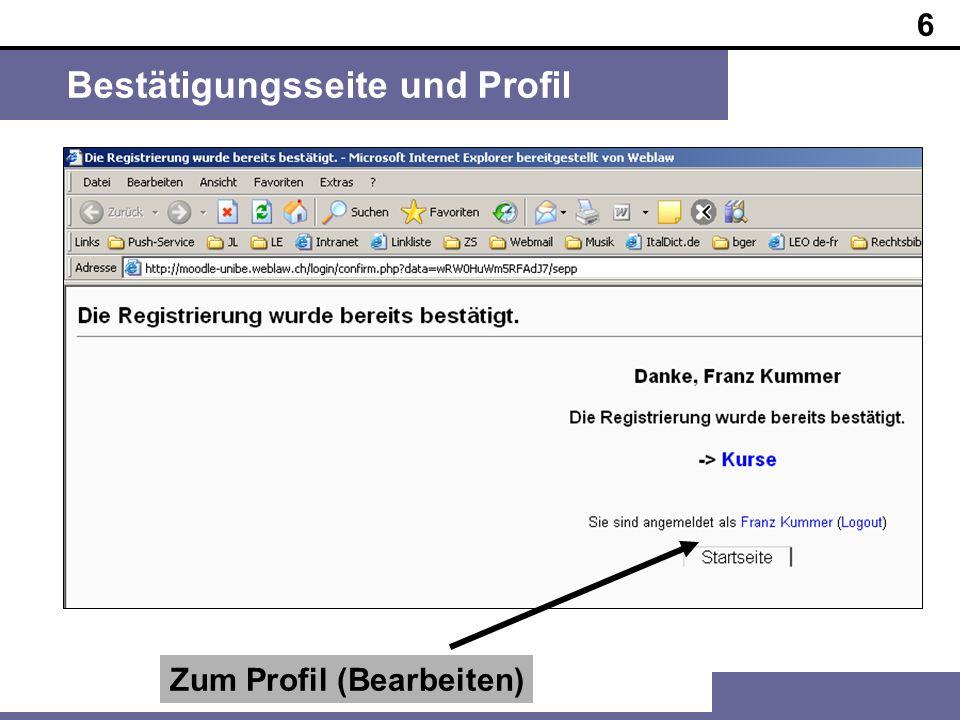 6 Bestätigungsseite und Profil Zum Profil (Bearbeiten)